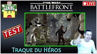 Star Wars Battlefront - Traque du Héros (test mode) | Live Stream 60FPS Gameplay FR