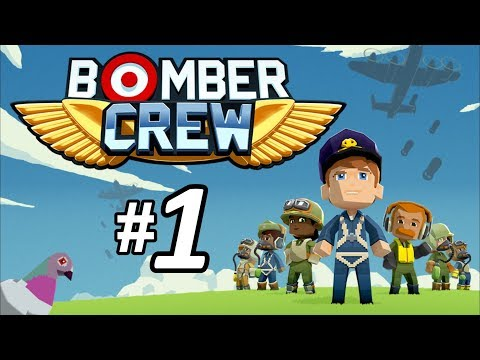BEST CREW EVER ASSEMBLED?! - Bomber Crew Gameplay - Episode 1