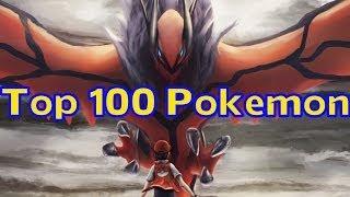 THE TOP 100 POKEMON!!!