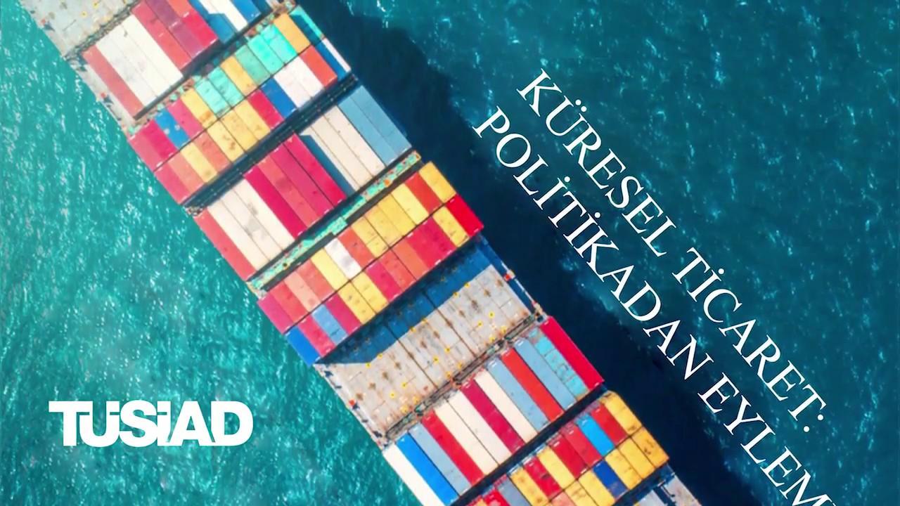TÜSİAD Küresel Ticaret: Politikadan Eyleme Konferansı (21.09.2017) - Özet
