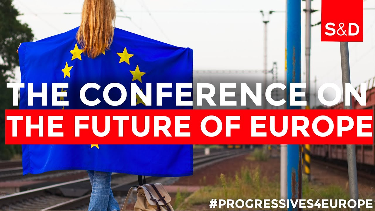 Conference on the Future of Europe #Progressives4Europe