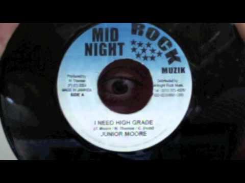 Junior Moore - I need high grade
