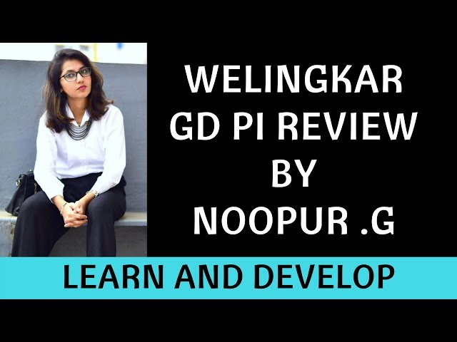 WELINGKAR GD PI Review by Noopur Gaikwad. Guide on Welingkar Group Discussion and Personal Interview