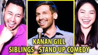 KANAN GILL | Siblings | Stand Up Comedy | Reaction | Jaby Koay