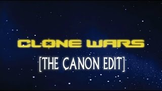 Star Wars Clone Wars [The Canon Edit]