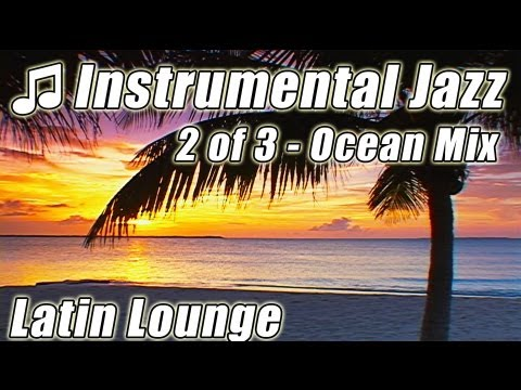 SMOOTH JAZZ MUSIC 2 Relaxing BossaNova Instrumental Tropical Lounge ChillOut Happy Video Playlist