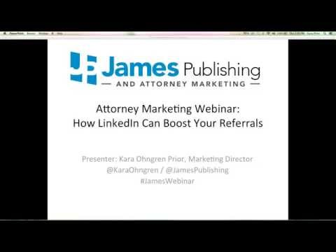Attorney Marketing Webinar: How LinkedIn Can Boost Your Referrals
