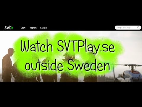 How to watch SVTPlay outside Sweden?