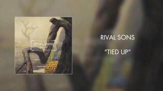 Rival Sons - Tied Up (Official Audio)