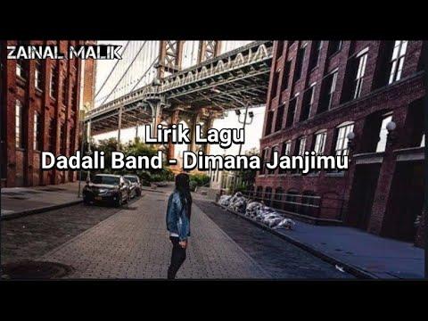 Dadali Band - Dimana Janjimu (official lirik)