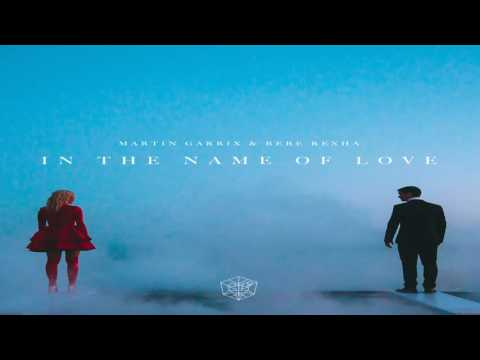 Martin Garrix & Bebe Rexha - In The Name Of Love (Oficial Audio)