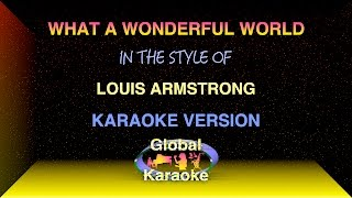What a Wonderful World - Global Karaoke Video - In the Style of Louis Armstrong - Song with Lyrics
