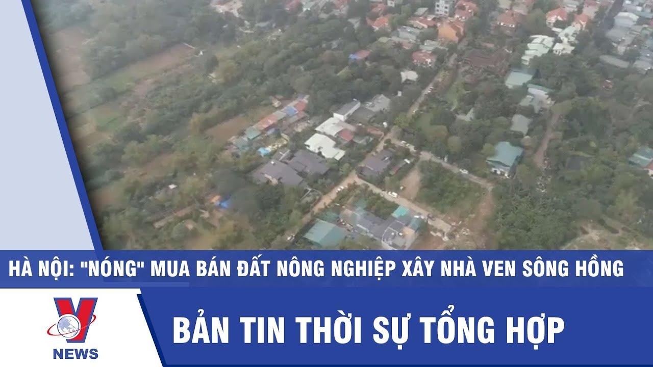 image Thời sự 22h ngày 17/03: Hà Nội: