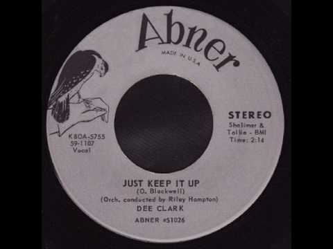 Dee Clark * Just Keep It Up (Stereo 45)