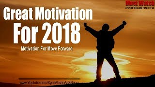 Great Motivation For 2018 || Motivation For Move Forward || Motivation Quotes About Life || Watch IT
