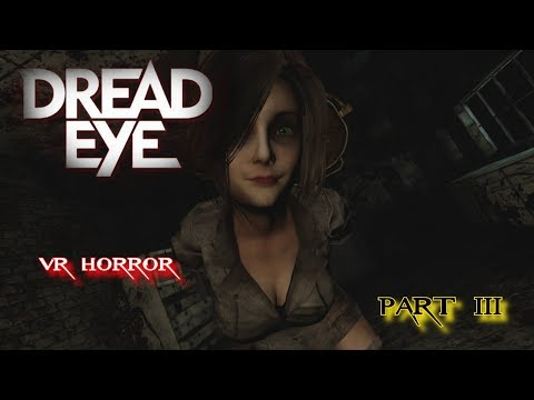 [DREAD EYE VR] PUT. THAT. KNIFE. DOWN. WOMAN. (Part 3 final) VR Horror Game Experience (HTC Vive) |
