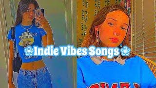 Indie vibes songs  #indie
