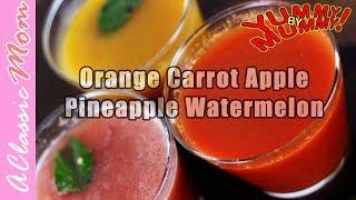 Juice Watermelon Orange Apple Carrot Pineapple | A Classic Mom