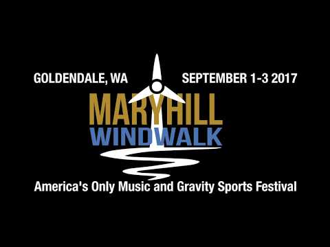 Maryhill Windwalk 2017: America's Only Music and Gravity Sports Festival