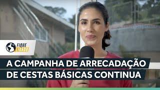 A Campanha de Arrecadação Cestas Básicas Continua | Tainá Felix | Fique Ligado | IPP TV
