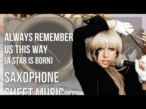 EASY Alto Sax Sheet Music: How to play Always Remember Us This Way (A Star is Born) by Lady Gaga
