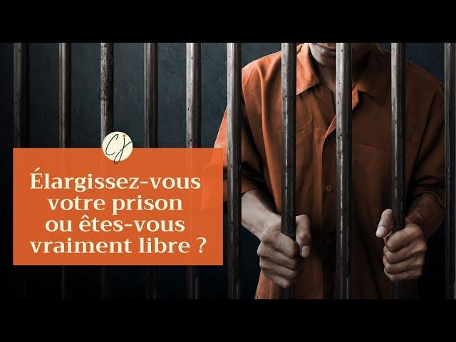 Élargissez vous votre prison ou êtes vous vraiment libre ?
