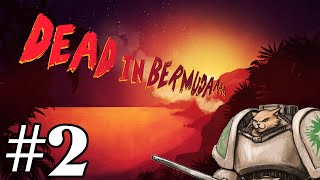 Dead in Bermuda Gameplay / Let