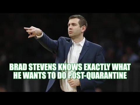 Celtics Head Coach Brad Stevens Very Detailed Post Quarantine Plans Youtube
