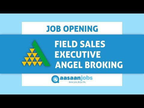 Watch Field Sales Executive Job Description for Angel Broking and Apply for Open Vacancies now!