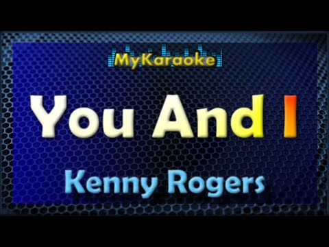 You And I - KARAOKE in the style of KENNY ROGERS