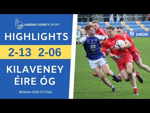 Wicklow U20A FC Final - Eire Og v Kilaveney | Highlights