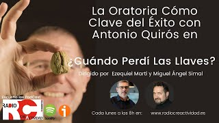 La Oratoria Cómo Claves del Éxito con Antonio Quirós en ¿Cuándo Perdí las LLaves? con Ezequiel Martí