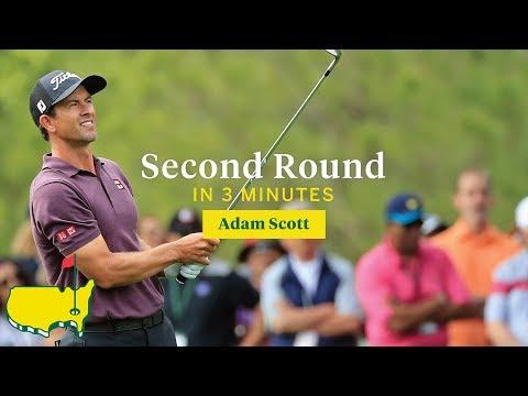 Adam Scott's Second Round In Three Minutes