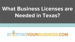 What Business Licenses are Needed in Texas - Starting a Business in Texas