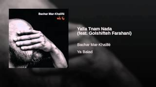 Yalla Tnam Nada (feat. Golshifteh Farahani)