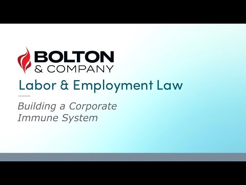 Labor & Employment Law: Beyond #MeToo - Building a Corporate Immune System