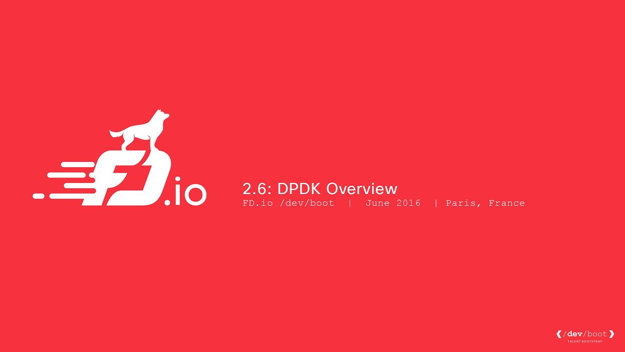 2 6: DPDK Overview by FD io