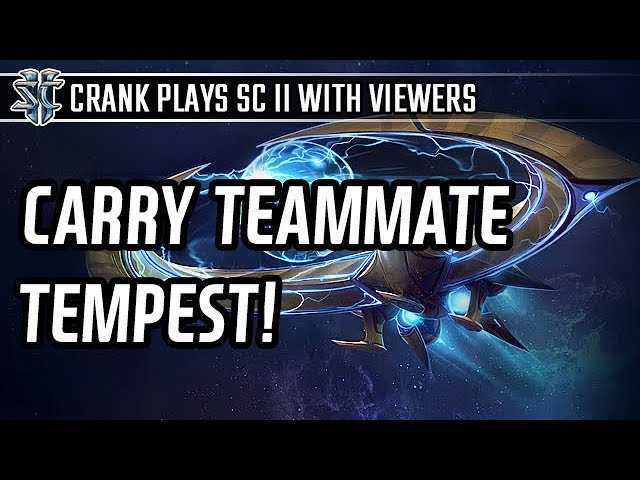 Carry them Tempest! Monobattle with viewers l StarCraft 2: Legacy of the Void l Crank