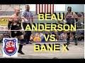 Beau Anderson vs. Bane X -- 5/18/18
