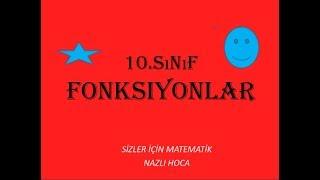 2018-2019 10.SINIF MATEMATİK FONKSİYONLAR SORU ÇÖZÜMLÜ KONU ANLATIMI