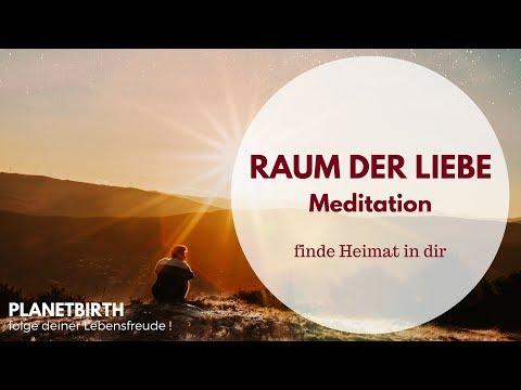 Meditation für deine HEIMAT - den Raum der Liebe erschaffen