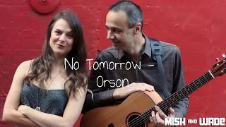 Mish & Wade // Acoustic Duo // No Tomorrow - Orson Cover youtube