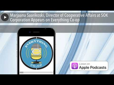 Marjaana Saarikoski, Director of Cooperative Affairs at SOK Corporation Appears on Everything C