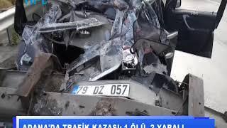 Adana'da trafik kazasında bir kişi öldü, iki kişi yaralandı