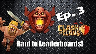 Clash of clans - Raid to Leaderboards! Ep.3