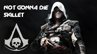 Assassin's Creed 4 Black Flag Music Video - Not Gonna Die (Skillet)