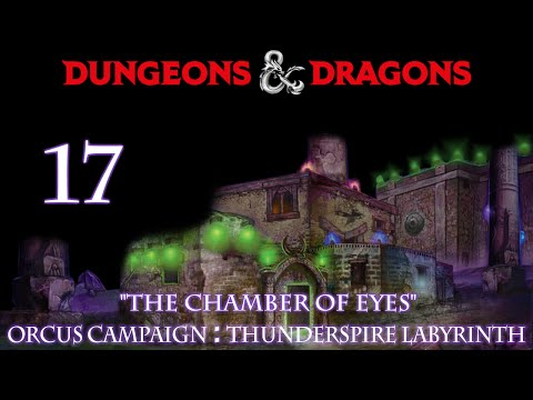"Dungeons & Dragons 5e Orcus Campaign, Episode 17 ""Thunderspire Labrinth"""