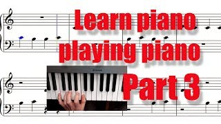 Learn piano playing piano in 10 min (Part 3). Your third piano lesson. Apprendre le piano