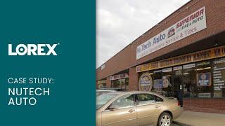 Lorex security camera reviews - NuTech Auto Case Study