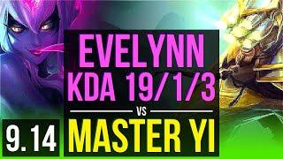 EVELYNN vs MASTER YI (JUNGLE)   KDA 19/1/3, 500+ games, Legendary   EUW Master   v9.14